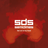 Semidimes - Get Out of My Head