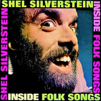 Shel Silverstein - Inside Folk Songs (And Hairy Jazz) (Remastered)