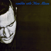 Mose Allison - Ramblin' With Mose (Remastered)