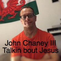 John Chaney III - Talkin' 'Bout Jesus