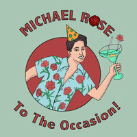 Michael Rose - Michael Rose to the Occasion (Explicit)