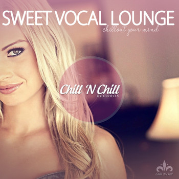 Various Artists - Sweet Vocal Lounge (Chillout Your Mind)