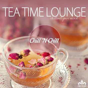 Various Artists - Tea Time Lounge (Chillout Your Mind)