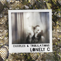 Lonely C - Charles & Tribulations (Explicit)