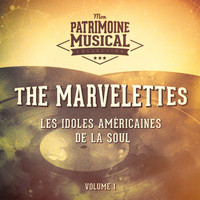 The Marvelettes - Les Idoles Américaines De La Soul: The Marvelettes, Vol. 1