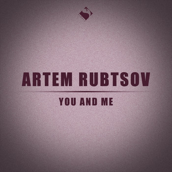 Artem Rubtsov - You and Me