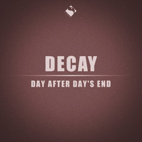 Decay - Day After Day's End