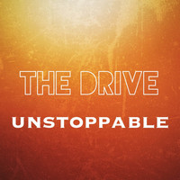 The Drive - Unstoppable