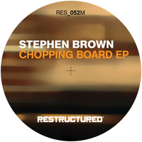 Stephen Brown - Chopping Board - EP
