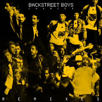 Backstreet Boys - Chances (Remixes)