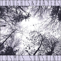 Cosmos Sunshine - Thoughts & Prayers