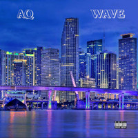 Wave - O.T (feat. AQ) (Explicit)