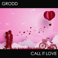 GRODD - Call It Love