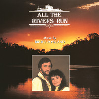 Bruce Rowland - All The Rivers Run: Original Soundtrack