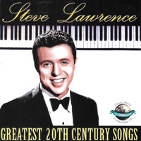 Steve Lawrence - Greatest 20th Century Songs