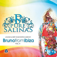Bruno From Ibiza - Pure Salinas, Vol. 4 (Compiled By Bruno from Ibiza)