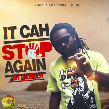 Jah Thunder - It Cah Stop Again - Single