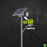Fully Bad - From Di Ghetto