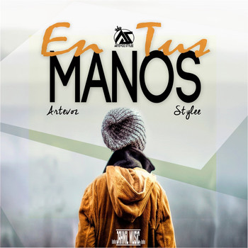 Artevoz and Stylee - En Tus Manos