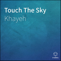 Khayeh - Touch The Sky
