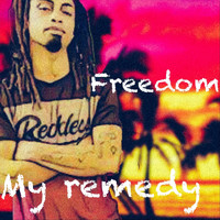 Freedom - My Remedy (Explicit)