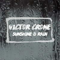 Victor Crone - Sunshine and Rain