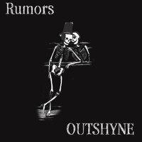 Outshyne - Rumors