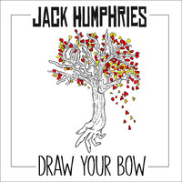 Jack Humphries - Draw Your Bow