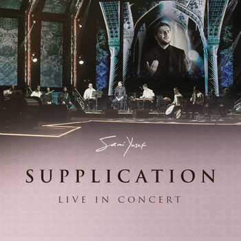 Sami Yusuf - Supplication (Live in Concert)