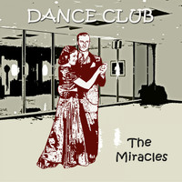 The Miracles - Dance Club