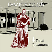 Paul Desmond - Dance Club
