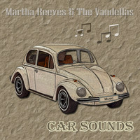Martha Reeves & The Vandellas - Car Sounds
