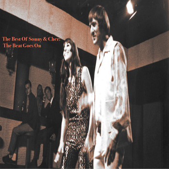 Sonny & Cher - The Beat Goes On: The Best Of Sonny & Cher