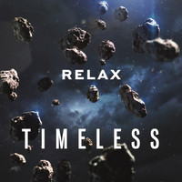 Relax - Timeless (A Collection Of Concert And Studio Recordings 2013-2018)