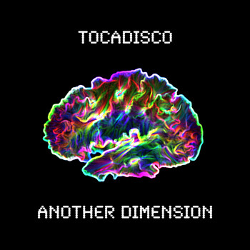 Tocadisco - Another Dimension