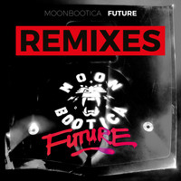 Moonbootica - Future (Remixes)