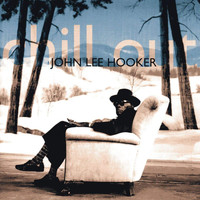 John Lee Hooker - Chill Out (Remastered)