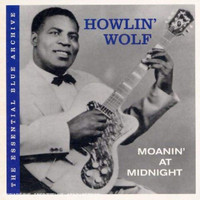 Howlin' Wolf - Moanin' At Midnight