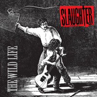 Slaughter - The Wild Life (Expanded Edition)