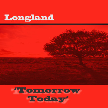 Longland - Tomorrow Today