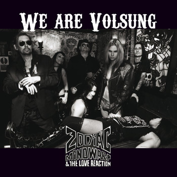Zodiac Mindwarp & The Love Reaction - We Are Volsung