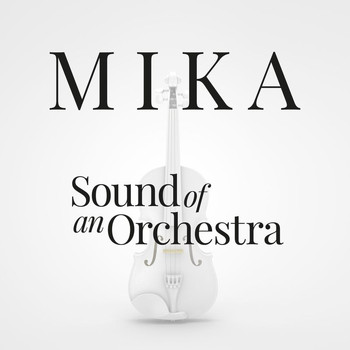 MIKA - Sound Of An Orchestra