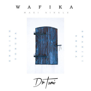 Dr Tumi - Wafika (Maxi Single)