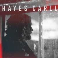 Hayes Carll - Times Like These / Be There