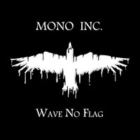 MONO INC. - Wave No Flag