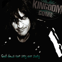 Kingdom Come - God Does Not Sing Our Song