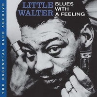 Little Walter - Blues With a Feelin'