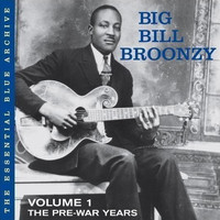 Big Bill Broonzy - Vol. 1: The Pre-War Years