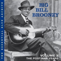 Big Bill Broonzy - Vol. 2: The Post-War Years