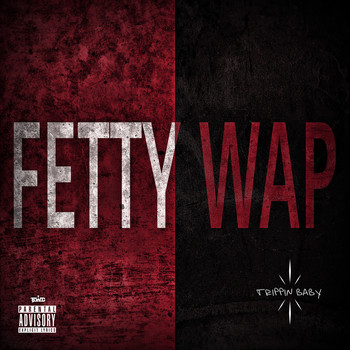 Fetty Wap - Trippin Baby (Explicit)